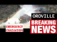 Oroville Spillway Expected to Fail | IMMEDIATE EVACUATIONS