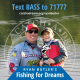 "Fishing for Dream"" at the 2018 Bassmaster Classic to help raise funds to support the Catch-A-Dream Foundation."