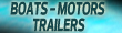 Boats - Motors - Trailers