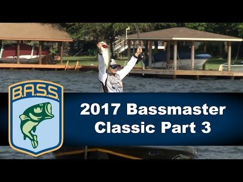 2017 bassmaster classic part 3 for Bass pro spring fishing classic 2017
